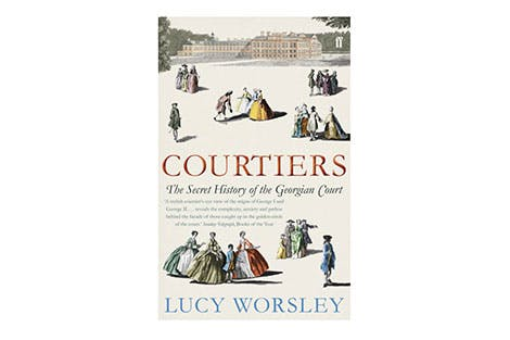 Courtiers: The Secret History of Kensington Palace by Lucy Worsley
