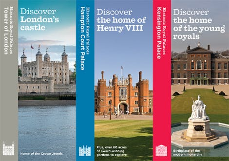 Historic Royal Palaces sales leaflets placed side by side, depicting the facades of the Tower of London, Hampton Court Palace and Kensington Palace during the daytime